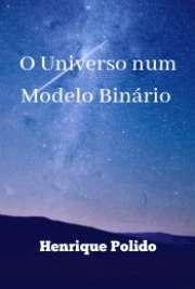 O Universo num Modelo Binário