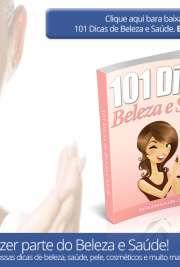 101 dicas de beleza e saude
