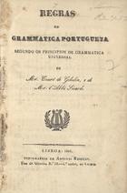 Regras de grammatica portugueza, segundo os principios de  ...