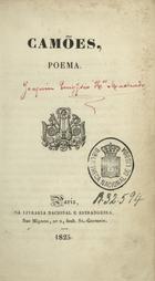 GARRETT,Almeida,1799-1854<br/>Camões : poema. - [1ª ed.]. - Paris : Livraria Nacional Estrangeira,1825. - VII, [3], 216 p. ; 17 cm