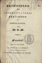 Principios de grammatica geral applicados a lingua latina, ...