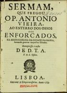 Sermam que prégou o P. Antonio Vieira, ao enterro dos osso ...