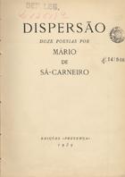 CARNEIRO,Mário de Sá,1890-1916<br/>Dispersão : doze poesias por Mário de Sá Carneiro. - 2ª ed.. - Coimbra : Presença,1939. - 70, [2] p. ; 26 cm + 7 gravuras