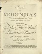 PORTUGAL,Marcos,1762-1830<br/>Raivas Gostozas : Moda nova / del Sig.r Marcos Antonio. - Lisboa : P. A. Marchal e Milcent,[1793]. - Partitura (3 p.) ; 32 cm. - (Jornal de modinhas ; Ano 1, N.º 18)