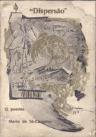 CARNEIRO,Mário de Sá,1890-1916<br/>Dispersão : 12 poesias / por Mario de Sá-Carneiro. - Lisboa : em casa do Autor: 1, Travessa do Carmo,1914. - 70 p. ; 26 cm