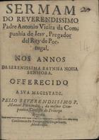 Sermam do... padre Antonio Vieira... nos annos da sereniss ...
