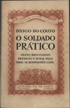 COUTO,Diogo do,1542-1616<br/>O soldado prático / Diogo do Couto ; texto restituído, pref. e notas M. Rodrigues Lapa. - Lisboa : Sá da Costa,imp. 1937. - XXXII, 251 p. ; 25 cm. - (Clássicos Sá da Costa)