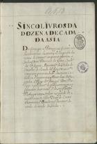 COUTO,Diogo do,1542-1616<br/>Sinco Livros da Dozena Decada da Asia. Dos feitos que os Portuguezes fizerão no descubrimento dos mares, e conquistra das terras do Oriente, enquanto governou a India Dom Francisco da Gama, Conde da Vidigueira Almirante da India do Conselho do estado del rey Nosso S[enh]or composta por mandado dos muito catholicos, e inuenciveis Monarchas de Hespanha, e Reys de Portugal Dom Phelippe o prudente de gloriosa memoria o primeiro deste nome, e de seu filho Do[m] Phelippe nosso Senhor o segundo do mesmo nom[e]. / Por Diogo do Couto Chronista, e Guarda mor da torre do tombo do estado da India[1601-1650]. - III, 122, [4] f., [1 f. br.] : papel, enc. ; 32 cm