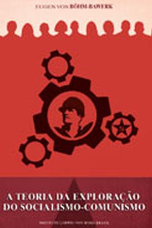 A Teoria da Exploração do Socialismo-Comunismo