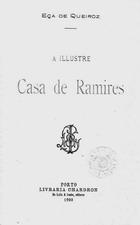 QUEIROS,Eça de,1845-1900<br/>A illustre casa de Ramires / Eça de Queiroz. - Porto : Livr. Chardron,1900. - [4], 543 p. ; 19 cm