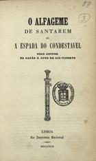 O alfageme de Santarém ou a espada do Condestável, Lisboa, ...