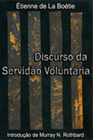 O Discurso da Servidão Voluntária