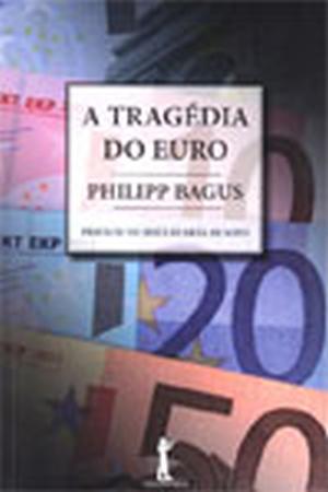 <font size=+0.1 >A Tragédia do Euro</font>