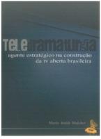 Teledramaturgia: Agente estratégico na construção da TV ab ...