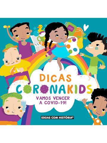 Dicas CoronaKids: Vamos Vencer a COVID-1