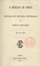 O retrato de Venus e estudos de historia litterária, Porto ...