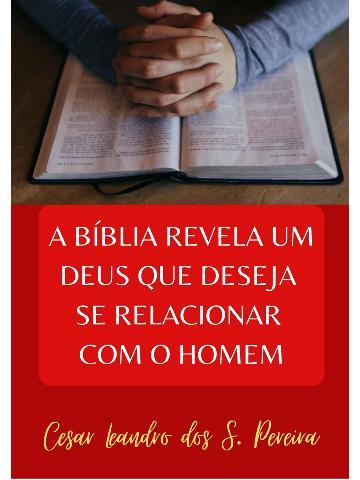 A BÍBLIA REVELA UM DEUS QUE DESEJA SE RE