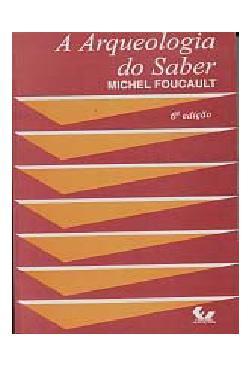 A Arqueologia do Saber (7. ed.) (dig.)