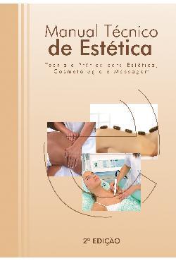 Manual Tecnico de Estetica Teoria e pratica para Estetica Co[..]