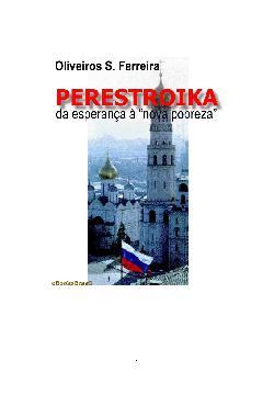 Perestroika - Da Esperança a Nova Pobreza