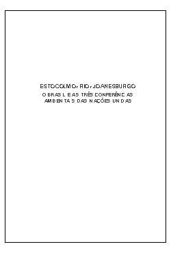 Estocolmo, Rio, Joanesburgo o Brasil e as três conferência ...