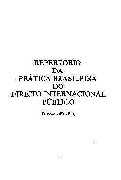 Repertório da prática brasileiro do direito internacional pú[..]