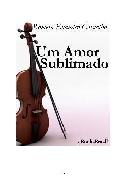<font size=+0.1 >Um Amor Sublimado</font>
