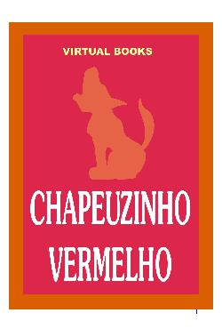 <font size=+0.1 >Chapeuzinho Vermelho</font>