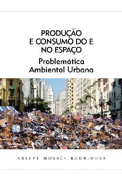 Produção e consumo do e no espaço: problemática ambiental  ...