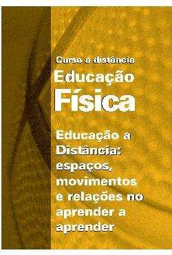 Educação Física a Distância - Espaços, movimentos e relaçõ ...