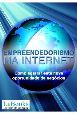 Empreendedorismo na Internet - Como agarrar esta nova opor ...