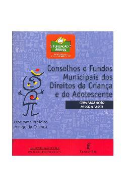 Conselhos e fundos municipais dos direitos da criança e do ...