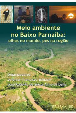 Meio ambiente no Baixo Parnaíba: olhos no mundo, pés na re ...