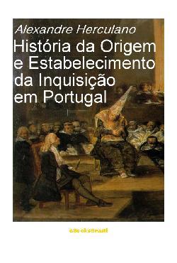 História da Origem e Estabelecimento da Inquisição em Port ...
