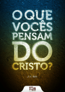 O que vocês pensam do Cristo?