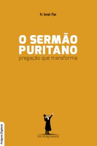 O sermão puritano: pregação que transforma