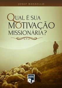 Qual é a sua motivação missionária?
