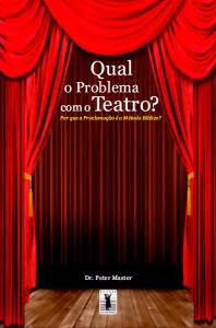 Qual o problema com o teatro?