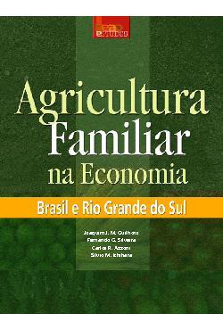 Agricutura familiar na economia: Brasil e Rio Grande do Sul