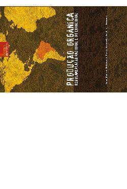 Produção orgânica: regulamentação nacional e internacional