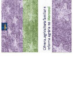 Gênero, agricultura familiar e reforma agrária no Mercosul