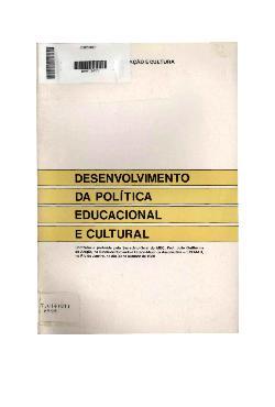 Desenvolvimento da política educacional e cultural.