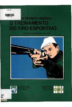 Caderno técnico-didático - o treinamento do tiroesportivo