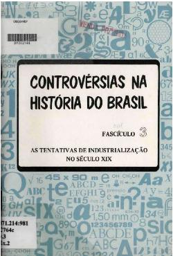 Controvérsias na história do brasil: as tentativas de indu ...