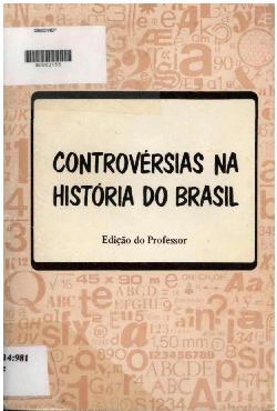 Controvérsias na história do brasil: edição doprofessor