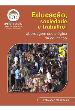 Educação, sociedade e trabalho: abordagem sociológica da edu[..]
