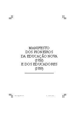 Manifestos dos pioneiros da Educação Nova (1932)e dos educ ...
