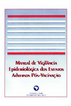 Manual de vigilância dos eventos adversos pós-vacinação