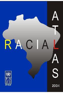 Atlas racial brasileiro 2004