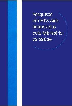 Pesquisas em HIV/Aids financiadas pelo Ministério da Saúde